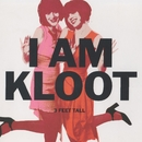 3 Feet Tall/I Am Kloot