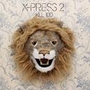 Kill 100/X-Press 2
