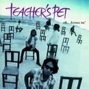 Eh...Keras Tu/Teacher's Pet