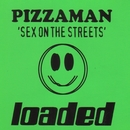 Sex On the Streets/Pizzaman