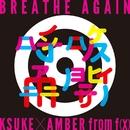 Breathe Again/KSUKE x AMBER from f(x)
