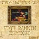 Disco Machine Gun (High Rankin Remixes)/Lo Fidelity Allstars