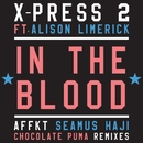 In the Blood (feat. Alison Limerick)/X-Press 2