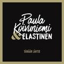 Tänään lähtee (feat. Elastinen)/Paula Koivuniemi