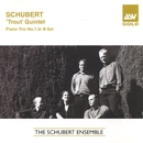 Schubert: Trout Quintet; Piano Trio No.1/The Schubert Ensemble