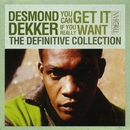 The Definitive Collection: You Can Get It If You Really Want/Desmond Dekker