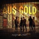 Aus Gold/Tagtraeumer