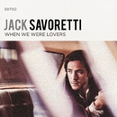 When We Were Lovers/Jack Savoretti