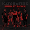 Burn It Down - single/Katchafire