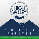 Young Forever/High Valley