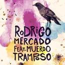 Tramposo (feat. Muerdo)/Rodrigo Mercado