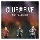 A Sky Full Of Stars/Club For Five