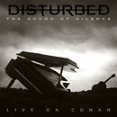 The Sound of Silence (Live on CONAN)/Disturbed