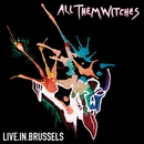 Live In Brussels/All Them Witches
