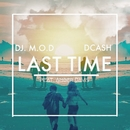 Last Time (feat. DCash and Amber Davis)/DJ M.O.D.
