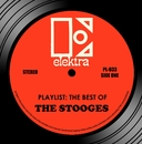 Playlist: The Best Of The Stooges/The Stooges