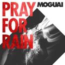 Pray For Rain/MOGUAI