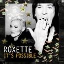 It's Possible/Roxette