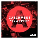 Trapped (Extended Mix)/Catchment
