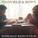 Botched Execution/Shovels & Rope