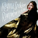 Remember Us To Life/Regina Spektor