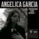 Medicine for Birds/Angelica Garcia