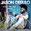 Kiss the Sky (Remixes)/Jason Derulo