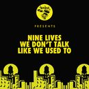 We Don't Talk Like We Used To/Nine Lives