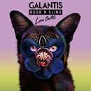 Love On Me/Galantis & Hook N Sling