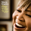 One True Vine/Mavis Staples
