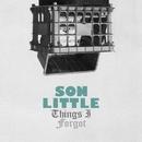 Things I Forgot/Son Little