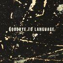 Goodbye To Language/Daniel Lanois and Rocco DeLuca