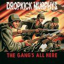 The Gang's All Here/Dropkick Murphys
