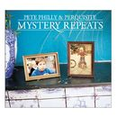 Mystery Repeats/Pete Philly & Perquisite