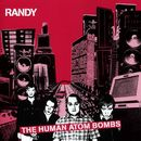 The Human Atom Bombs/Randy