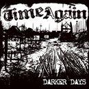 Darker Days/Time Again
