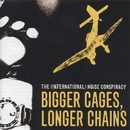 Bigger Cages, Longer Chains/The (International) Noise Conspiracy