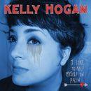 I Like To Keep Myself In Pain/Kelly Hogan