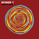 Potato Hole/Booker T.