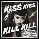 Kiss Kiss Kill Kill/Horrorpops
