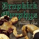 The Warrior's Code/Dropkick Murphys