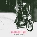 My Shame Is True/Alkaline Trio