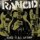 ...Honor Is All We Know (Deluxe Edition)/RANCID