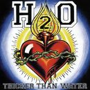 Thicker Than Water/H20