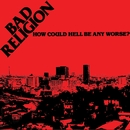 How Could Hell Be Any Worse?  (Re-Issue)/Bad Religion