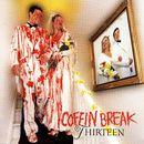 Thirteen/Coffin Break