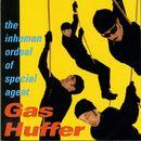 The Inhuman Ordeal Of Agent Gas Huffer/Gas Huffer