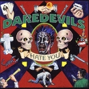 Hate You/Daredevils