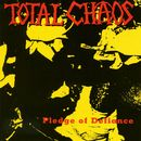 Pledge Of Defiance/Total Chaos