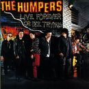 Live Forever Or Die Trying/The Humpers